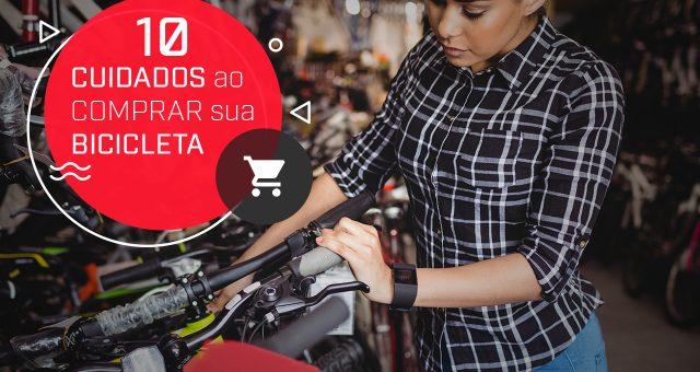 10 Cuidados ao comprar sua bicicleta